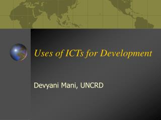 Uses of ICTs for Development