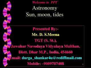 Welcome to  PPT Astronomy Sun, moon, tides