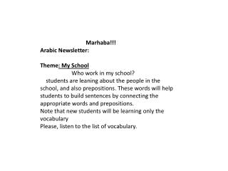 Marhaba !!! Arabic Newsletter:  Theme : My School    Who work in my school?