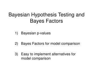 Bayesian Hypothesis Testing and Bayes Factors