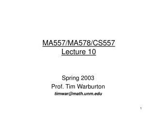 MA557/MA578/CS557 Lecture 10