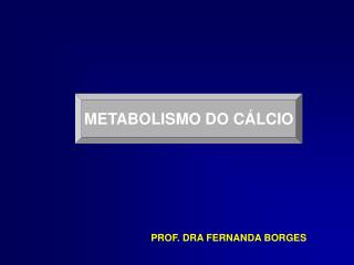 METABOLISMO DO CÁLCIO