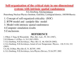1.  Concept of self-organized criticality  (SOC) 2.  BTW-model and  sandpile-like  model