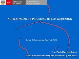 Ing. Paula Ramírez García Directora Ejecutiva de Higiene Alimentaria y Zoonosis
