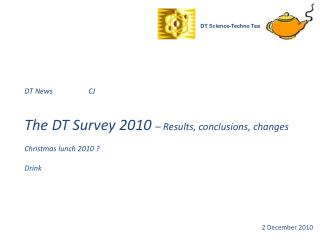 DT News  CJ The DT Survey 2010  – Results, conclusions, changes Christmas lunch 2010 ? Drink