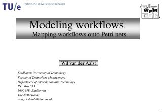 Modeling workflows:  Mapping workflows onto Petri nets.