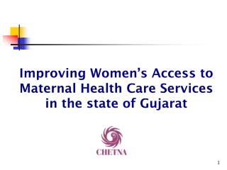 Improving Women's Access to Maternal Health Care Services in the state of Gujarat