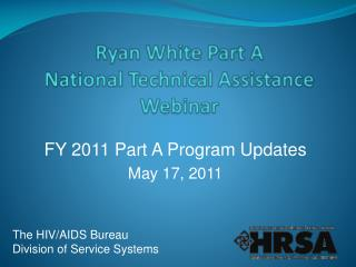 Ryan White Part A  National Technical Assistance Webinar