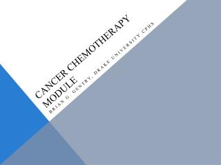 Cancer Chemotherapy Module