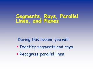 Segments, Rays, Parallel Lines, and Planes