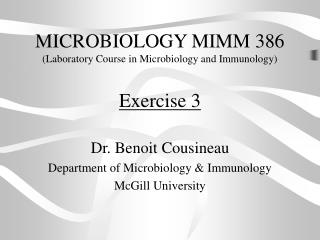 MICROBIOLOGY MIMM 386 (Laboratory Course in Microbiology and Immunology)