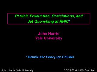 Particle Production, Correlations, and  Jet Quenching at RHIC *