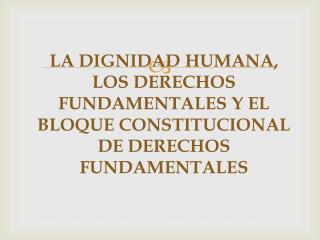 Dignidad humana como fundamento de los Derechos H