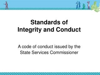 Standards of  Integrity and Conduct