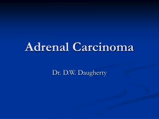 Adrenal Carcinoma