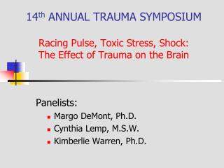 Panelists: Margo DeMont, Ph.D. Cynthia Lemp, M.S.W. Kimberlie Warren, Ph.D.