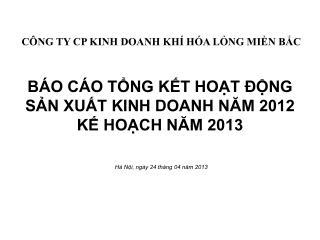 BÁO CÁO TỔNG KẾT HOẠT ĐỘNG  SẢN XUẤT KINH DOANH NĂM 2012 KẾ HOẠCH NĂM 2013