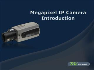 Megapixel IP Camera Introduction
