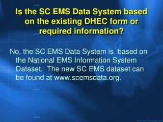 Is the SC EMS Data System based on the existing DHEC form or required information?