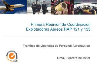 Primera Reunión de Coordinación Explotadores Aéreos RAP 121 y 135