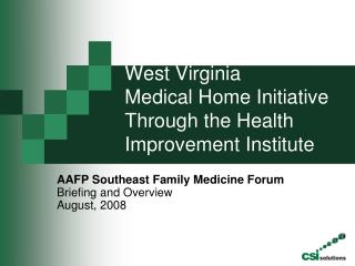 West Virginia  Medical Home Initiative Through the Health Improvement Institute