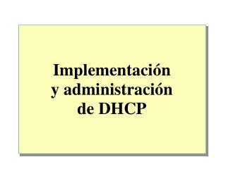 Implementación y administración de DHCP