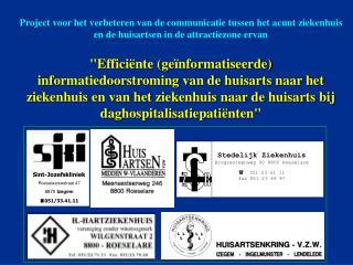Stedelijk Ziekenhuis Brugsesteenweg 90 8800 Roeselare     051 23 61 11 fax 051 23 66 87