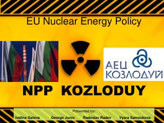 EU Nuclear Energy Policy      NPP   KOZLODUY