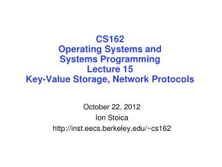 CS162 Operating Systems and Systems Programming Lecture 15 Key-Value Storage, Network Protocols