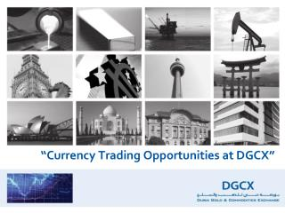 �Currency Trading Opportunities at DGCX�