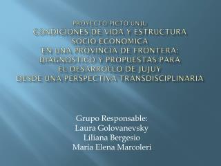 PROYECTO PICTO-UNJu  CONDICIONES DE VIDA Y ESTRUCTURA  SOCIO-ECONOMICA  EN UNA PROVINCIA DE FRONTERA: DIAGNOSTICO Y PROP