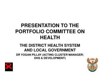 PRESENTATION TO THE PORTFOLIO COMMITTEE ON HEALTH