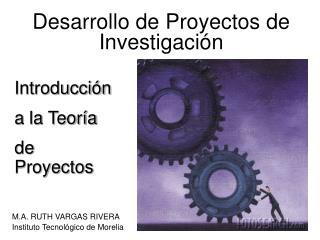 Desarrollo de Proyectos de Investigaci�n