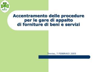 Accentramento delle procedure  per le gare di appalto  di forniture di beni e servizi