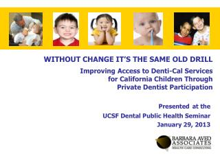 Presented at the  UCSF Dental Public Health Seminar January 29, 2013
