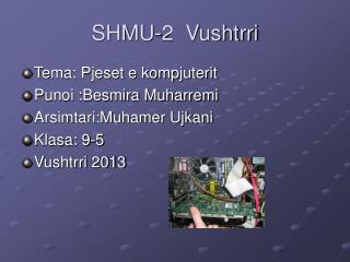 SHMU-2  Vushtrri