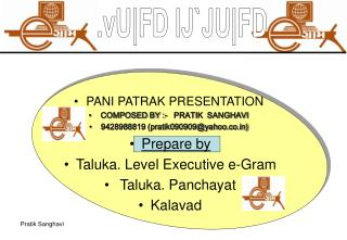 PANI PATRAK PRESENTATION COMPOSED BY :-   PRATIK  SANGHAVI  9428988819 (pratik090909@yahoo.co)