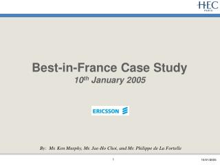 Best-in-France Case Study 10th January 2005