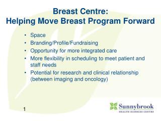 Breast Centre:  Helping Move Breast Program Forward
