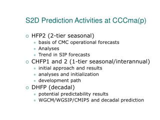 S2D Prediction Activities at CCCma(p)