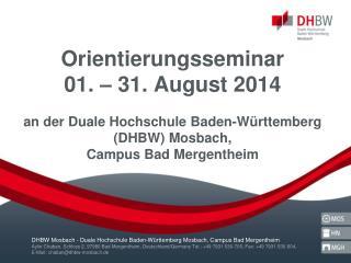 Orientierungsseminar August  2014 DHBW Mosbach, Campus Bad Mergentheim