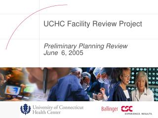 UCHC Facility Review Project Preliminary Planning Review June   6, 2005