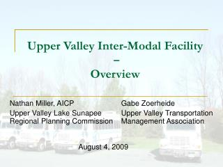 Upper Valley Inter-Modal Facility  –  Overview