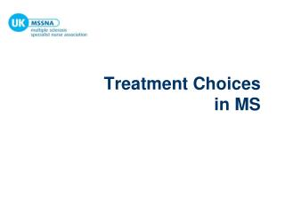 Treatment Choices in MS