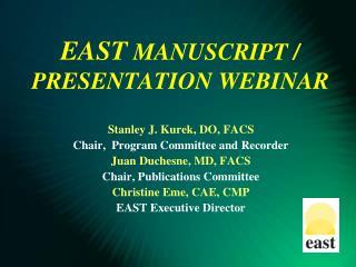 EAST  MANUSCRIPT / PRESENTATION WEBINAR