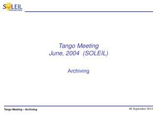 Tango Meeting June, 2004  (SOLEIL)