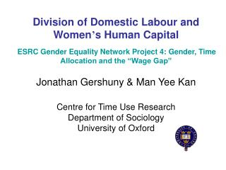 Division of Domestic Labour and Women s Human Capital   ESRC Gender Equality Network Project 4: Gender, Time Allocation
