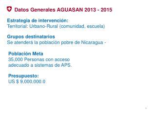 Estrategia de intervención:  Territorial: Urbano-Rural (comunidad, escuela) Grupos destinatarios