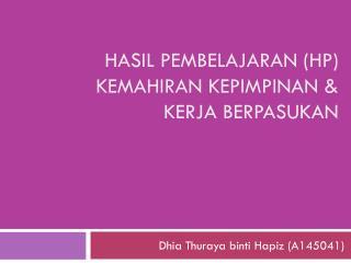 Hasil pembelajaran  (hp)  kemahiran kepimpinan  & kerja berpasukan