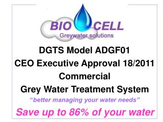 DGTS Model ADGF01 CEO Executive Approval 18/2011 Commercial Grey Water Treatment System